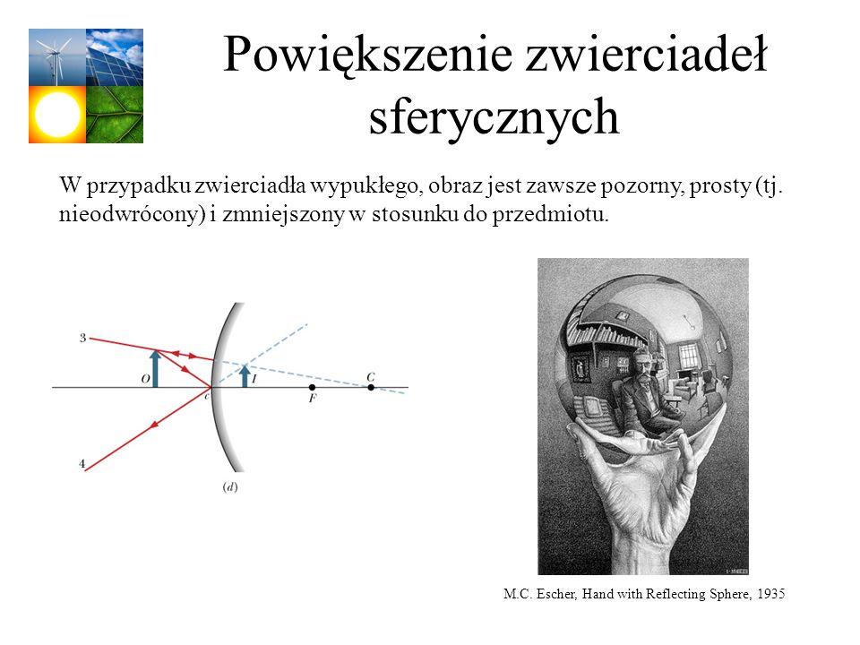 Powiększenie zwierciadeł sferycznych W przypadku zwierciadła wypukłego, obraz jest zawsze pozorny, prosty (tj. nieodwrócony) i zmniejszony w stosunku