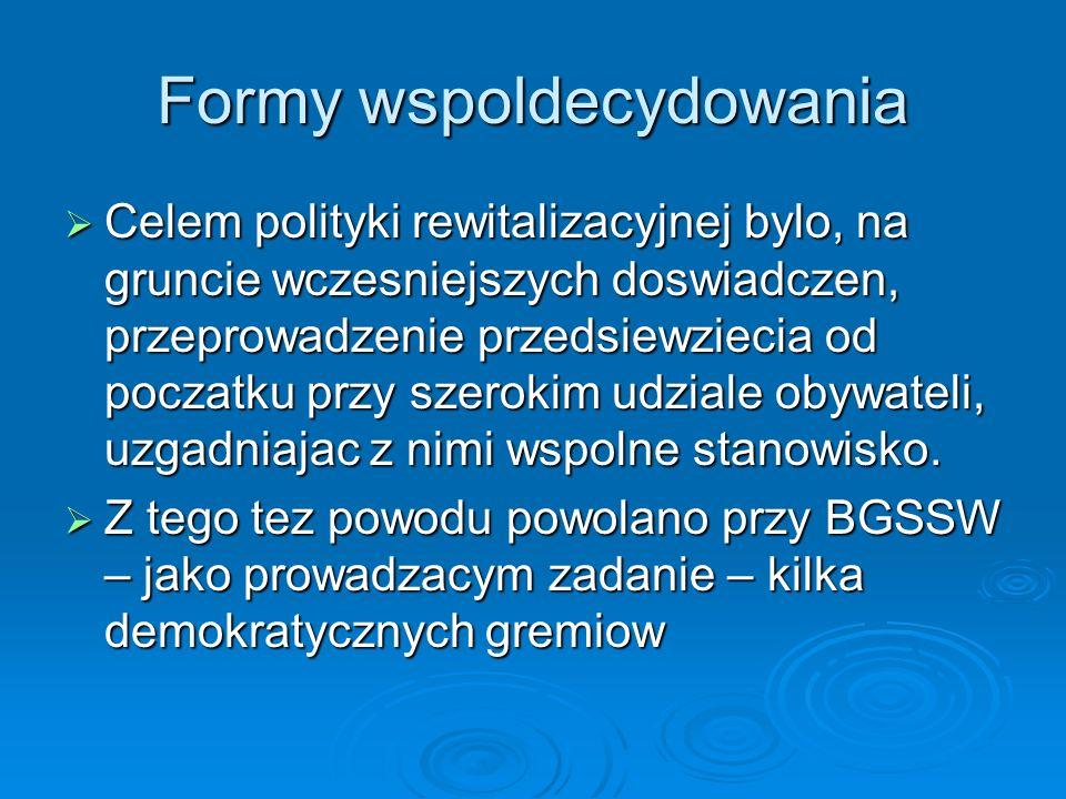 BGSSW – formy partycypacji Rada Interesantow (Beirat der Betroffenen) – zinstytucjonalizowany komitet doradczy, wypelniajacy nie tylko tylko statutowe zadania, lecz takze zobowiazania kontraktowe (na podstawie umowy) Rada Interesantow (Beirat der Betroffenen) – zinstytucjonalizowany komitet doradczy, wypelniajacy nie tylko tylko statutowe zadania, lecz takze zobowiazania kontraktowe (na podstawie umowy) Rada utrzymala sie przez caly czas trwania rewitalizacji, wybrana na 4 lata przez zgromadzenie zainteresowanych rewitalizacja i skladala sie z trzech przedstawicieli: lokatorow, wlascicieli, pracobiorcow z obszaru sanacji.