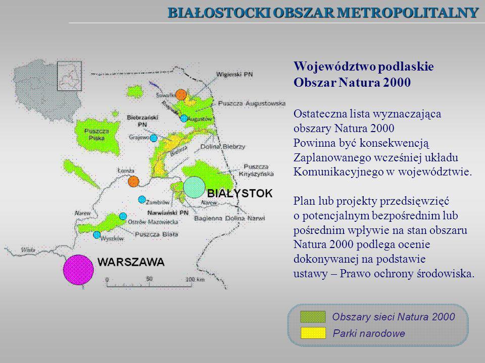 BIAŁOSTOCKI OBSZAR METROPOLITALNY Województwo podlaskie Obszar Natura 2000 Ostateczna lista wyznaczająca obszary Natura 2000 Powinna być konsekwencją