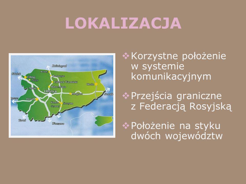 LOKALIZACJA Korzystne położenie w systemie komunikacyjnym Przejścia graniczne z Federacją Rosyjską Położenie na styku dwóch województw