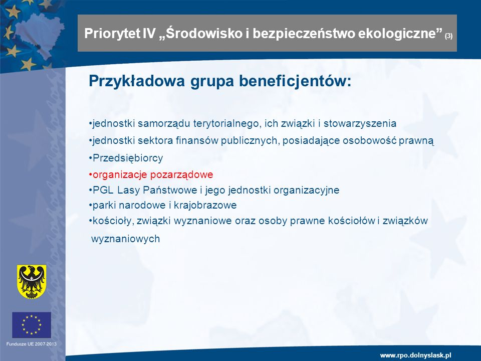 www.rpo.dolnyslask.pl Przykładowa grupa beneficjentów: jednostki samorządu terytorialnego, ich związki i stowarzyszenia jednostki sektora finansów pub