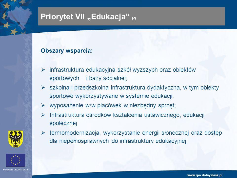www.rpo.dolnyslask.pl Obszary wsparcia: infrastruktura edukacyjna szkół wyższych oraz obiektów sportowych i bazy socjalnej; szkolna i przedszkolna infrastruktura dydaktyczna, w tym obiekty sportowe wykorzystywane w systemie edukacji.