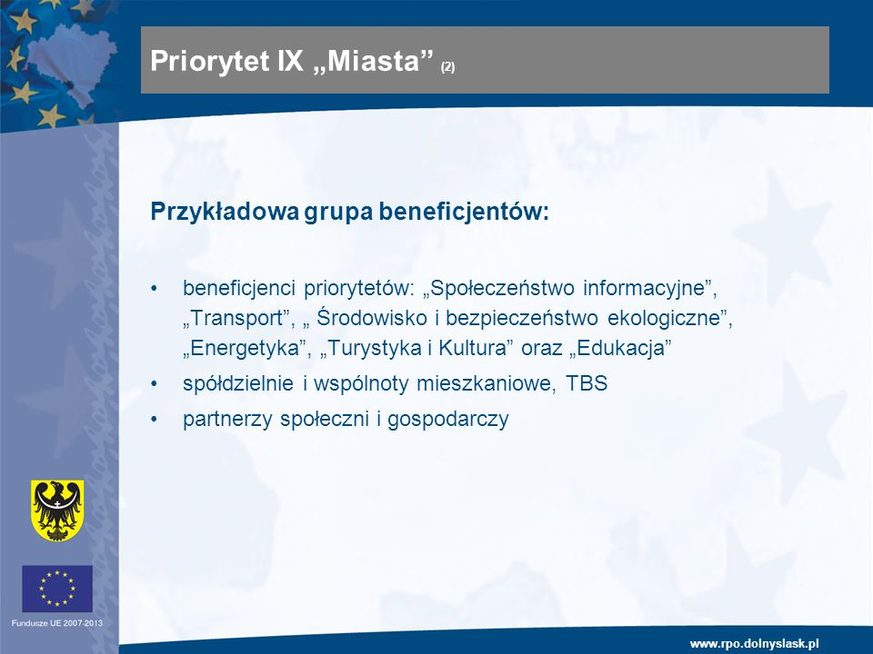 www.rpo.dolnyslask.pl Przykładowa grupa beneficjentów: beneficjenci priorytetów: Społeczeństwo informacyjne, Transport, Środowisko i bezpieczeństwo ek