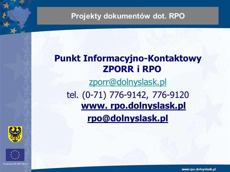 www.rpo.dolnyslask.pl Punkt Informacyjno-Kontaktowy ZPORR i RPO zporr@dolnyslask.pl tel.