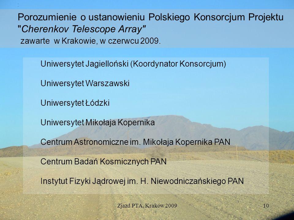 Zjazd PTA, Kraków 200910 : Uniwersytet Jagielloński (Koordynator Konsorcjum) Uniwersytet Warszawski Uniwersytet Łódzki Uniwersytet Mikołaja Kopernika