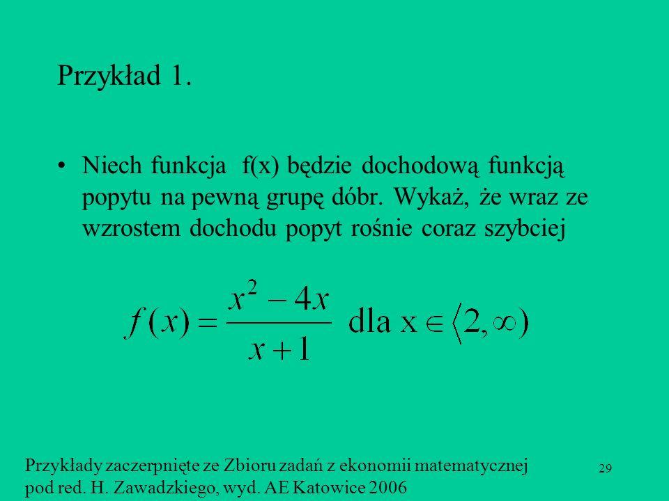 29 Przykład 1.Niech funkcja f(x) będzie dochodową funkcją popytu na pewną grupę dóbr.