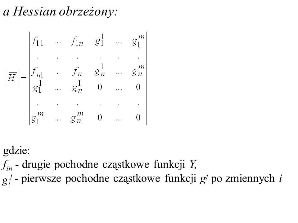 Ekstremum funkcji z wieloma zmiennymi y=f(x 1,x 2,...,x n ) oraz wieloma warunkami dodatkowymi liniowymi g j (x 1,x 2,..,x n.)=c j Dla funkcji n-zmiennych y=f(x 1,x 2,...,x n ) oraz j-ograniczeniach dodatkowych (liniowych) g j (x 1,x 2,...,x n )=c j gdzie m<n; j=1,2,...,m funkcja Lagrangea ma postać: