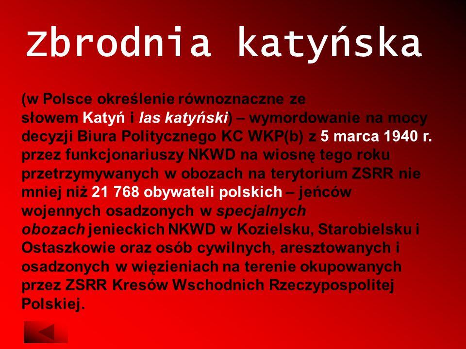 Masowe groby Miejsce masowych grobów w Katyniu zostało odkryte przez polskich robotników przymusowych z Bauzugu nr 2005 latem 1942 r.