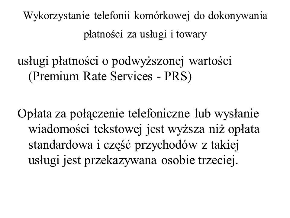Wykorzystanie telefonii komórkowej do dokonywania płatności za usługi i towary usługi płatności o podwyższonej wartości (Premium Rate Services - PRS)