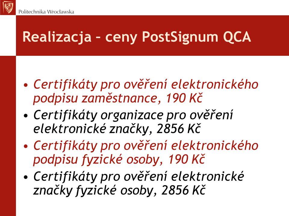 Realizacja – ceny PostSignum QCA Certifikáty pro ověření elektronického podpisu zaměstnance, 190 Kč Certifikáty organizace pro ověření elektronické zn