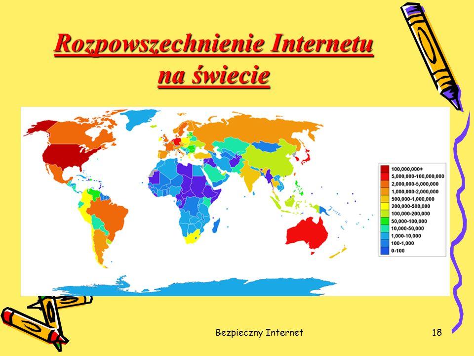 Bezpieczny Internet18 Rozpowszechnienie Internetu na świecie