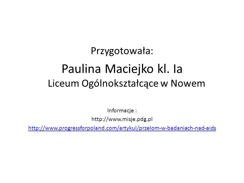 Przygotowała: Paulina Maciejko kl. Ia Liceum Ogólnokształcące w Nowem Informacje : http://www.misje.pdg.pl http://www.progressforpoland.com/artykul/pr