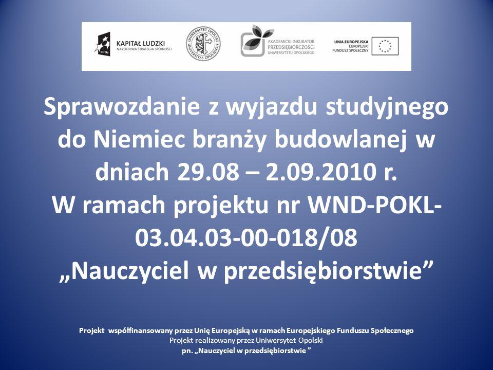 Sprawozdanie z wyjazdu studyjnego do Niemiec branży budowlanej w dniach 29.08 – 2.09.2010 r.