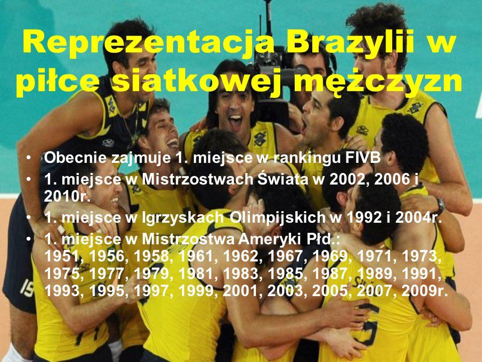 Reprezentacja Brazylii w piłce siatkowej mężczyzn Obecnie zajmuje 1. miejsce w rankingu FIVB 1. miejsce w Mistrzostwach Świata w 2002, 2006 i 2010r. 1