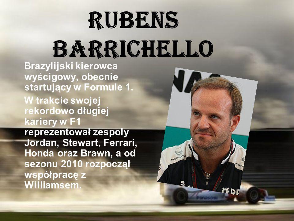 Rubens Barrichello Brazylijski kierowca wyścigowy, obecnie startujący w Formule 1. W trakcie swojej rekordowo długiej kariery w F1 reprezentował zespo