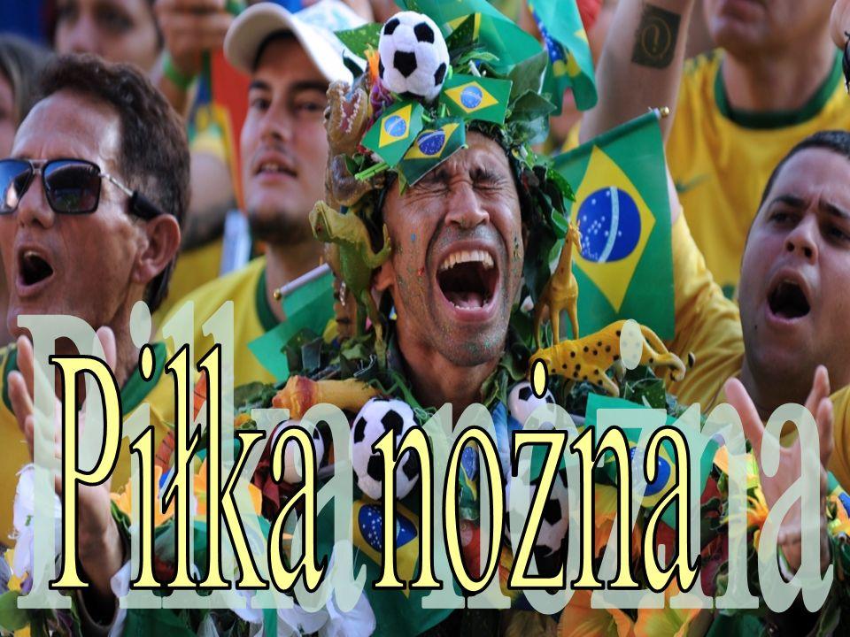 Brazylia mo ż e si ę poszczyci ć osi ą gni ę ciami w piłce no ż nej.