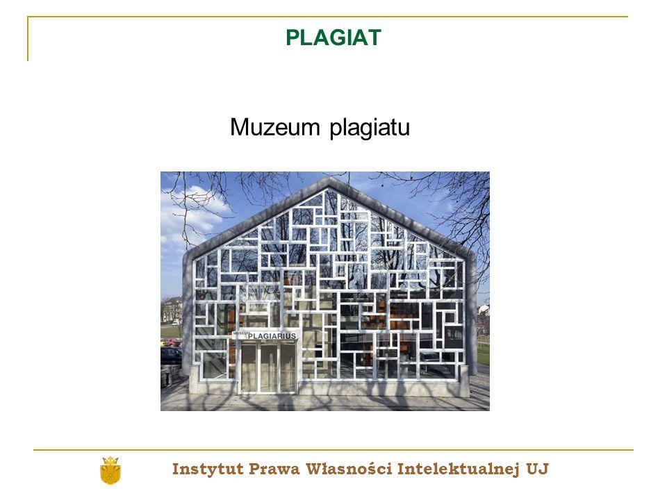PLAGIAT Muzeum plagiatu Instytut Prawa Własności Intelektualnej UJ