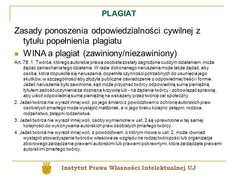 PLAGIAT Zasady ponoszenia odpowiedzialności cywilnej z tytułu popełnienia plagiatu WINA a plagiat (zawiniony/niezawiniony) Art. 78. 1. Twórca, którego