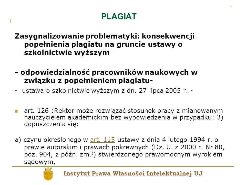 PLAGIAT Zasygnalizowanie problematyki: konsekwencji popełnienia plagiatu na gruncie ustawy o szkolnictwie wyższym - odpowiedzialność pracowników nauko