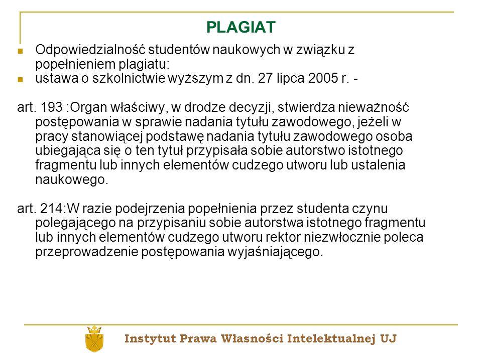 PLAGIAT Odpowiedzialność studentów naukowych w związku z popełnieniem plagiatu: ustawa o szkolnictwie wyższym z dn. 27 lipca 2005 r. - art. 193 :Organ