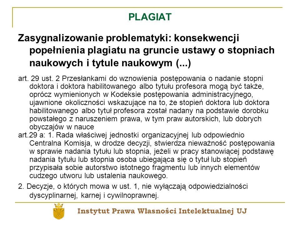 PLAGIAT Zasygnalizowanie problematyki: konsekwencji popełnienia plagiatu na gruncie ustawy o stopniach naukowych i tytule naukowym (...) art. 29 ust.