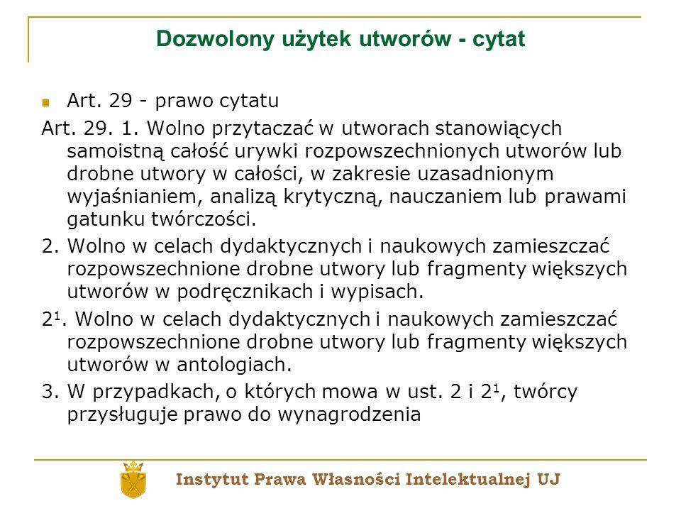 Dozwolony użytek utworów - cytat Art. 29 - prawo cytatu Art. 29. 1. Wolno przytaczać w utworach stanowiących samoistną całość urywki rozpowszechnionyc
