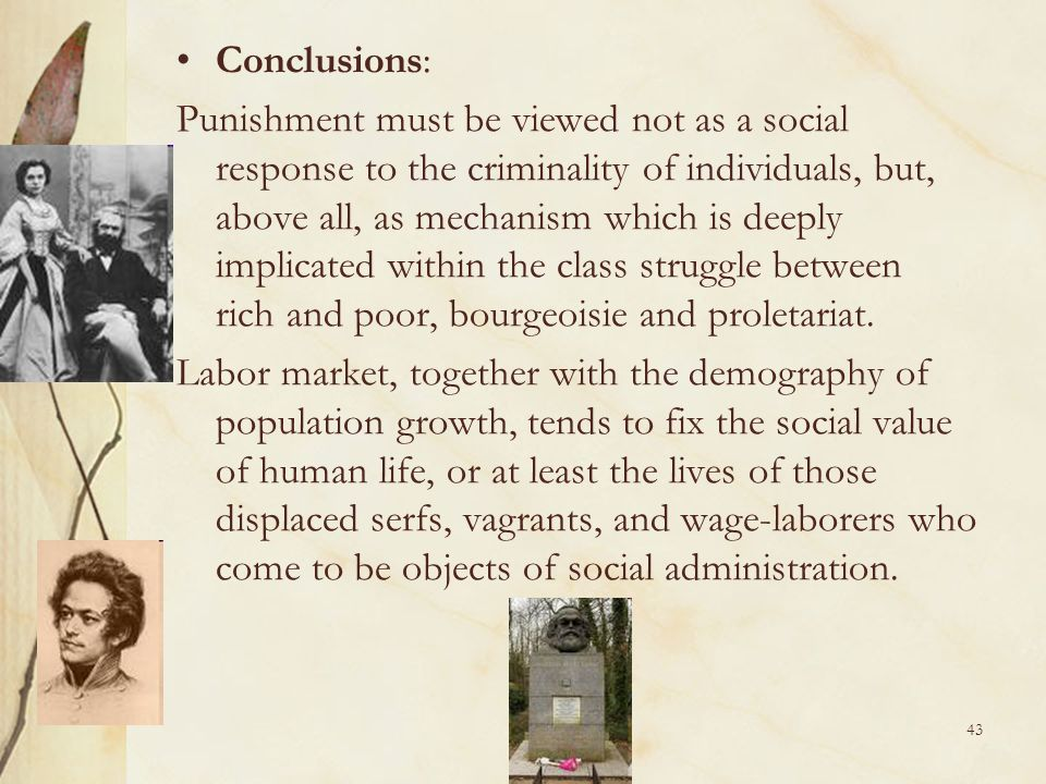 43 Conclusions: Punishment must be viewed not as a social response to the criminality of individuals, but, above all, as mechanism which is deeply imp