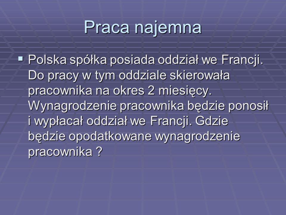 Praca najemna Polska spółka posiada oddział we Francji.