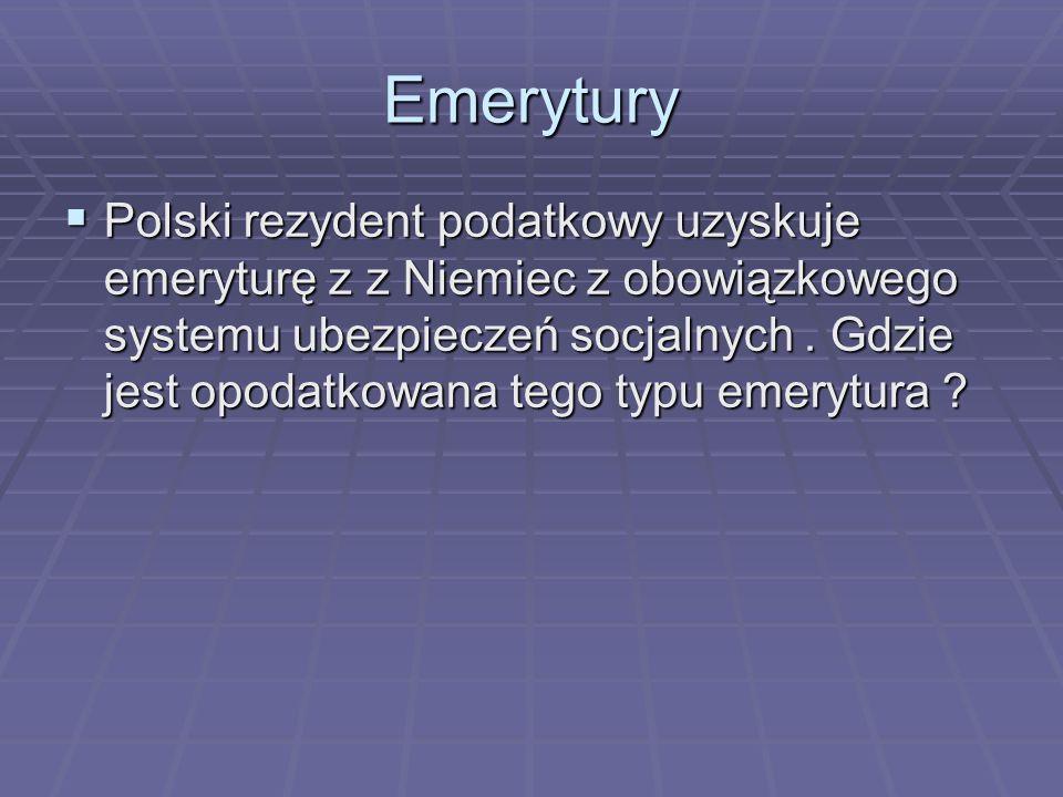 Emerytury Polski rezydent podatkowy uzyskuje emeryturę z z Niemiec z obowiązkowego systemu ubezpieczeń socjalnych.