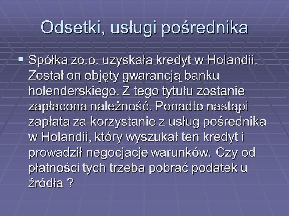 Odsetki, usługi pośrednika Spółka zo.o.uzyskała kredyt w Holandii.