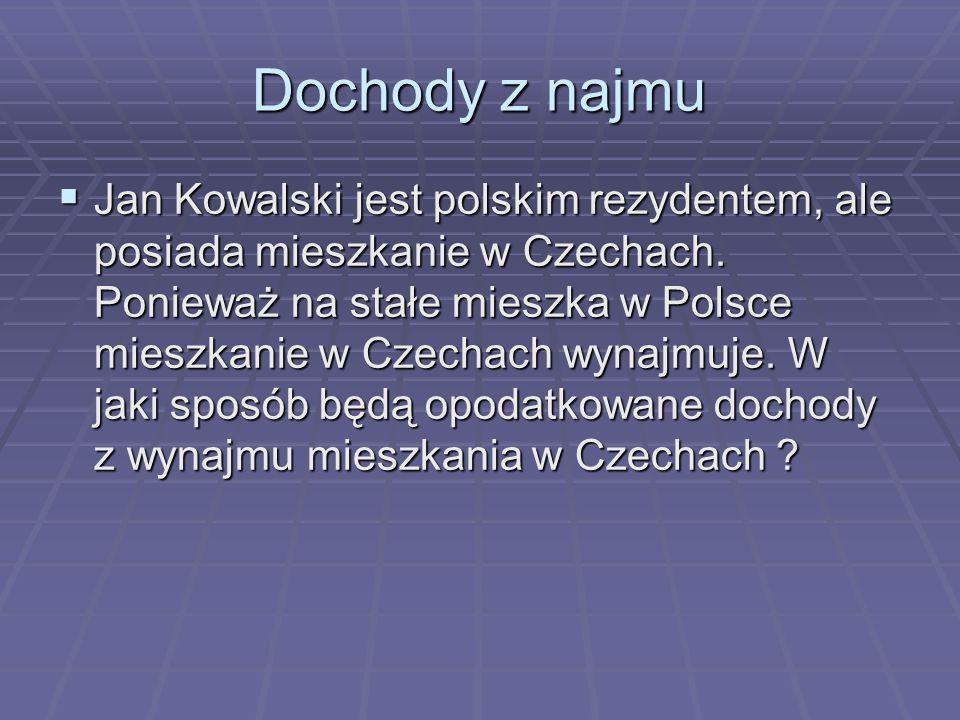 Dochody z najmu Jan Kowalski jest polskim rezydentem, ale posiada mieszkanie w Czechach.