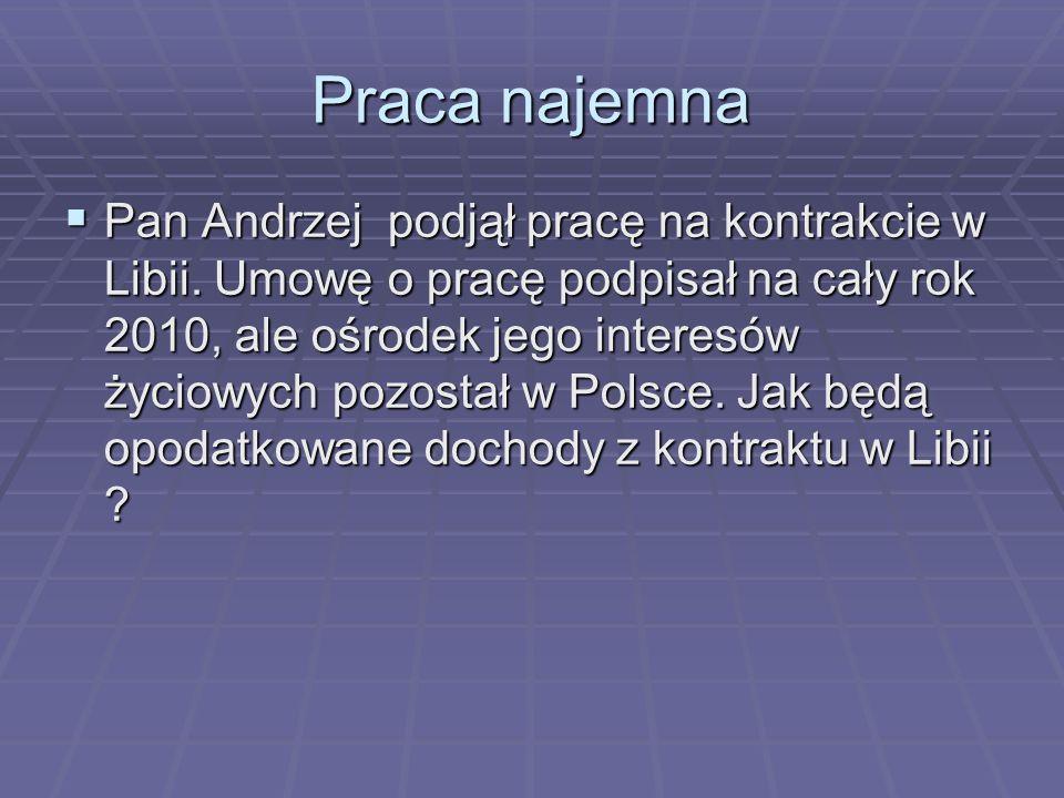 Praca najemna Pan Andrzej podjął pracę na kontrakcie w Libii.