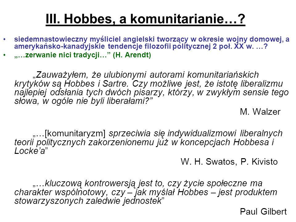 III. Hobbes, a komunitarianie…? siedemnastowieczny myśliciel angielski tworzący w okresie wojny domowej, a amerykańsko-kanadyjskie tendencje filozofii