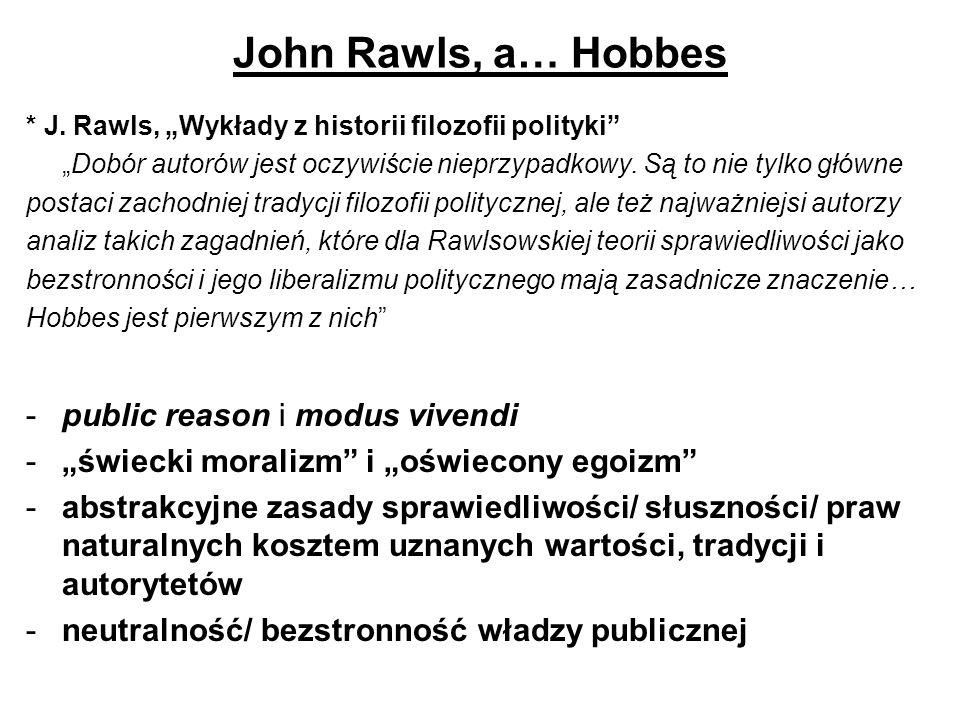 John Rawls, a… Hobbes * J. Rawls, Wykłady z historii filozofii polityki Dobór autorów jest oczywiście nieprzypadkowy. Są to nie tylko główne postaci z