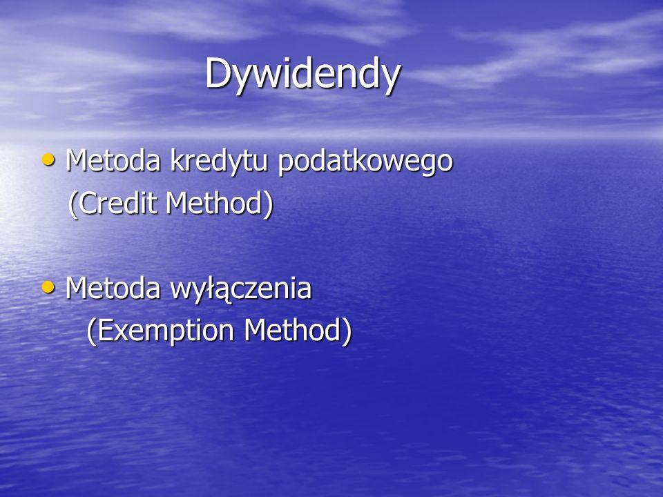 Metoda kredytu podatkowego Metoda kredytu podatkowego (Credit Method) (Credit Method) Metoda wyłączenia Metoda wyłączenia (Exemption Method) (Exemption Method)