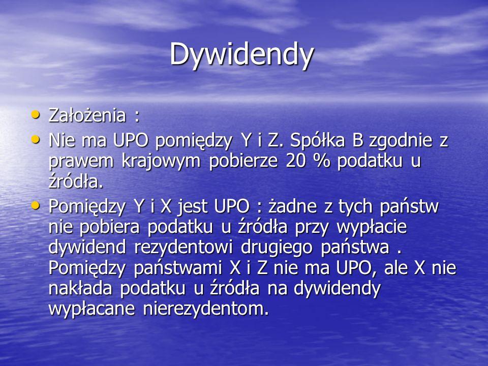 Dywidendy Dywidendy Założenia : Założenia : Nie ma UPO pomiędzy Y i Z.