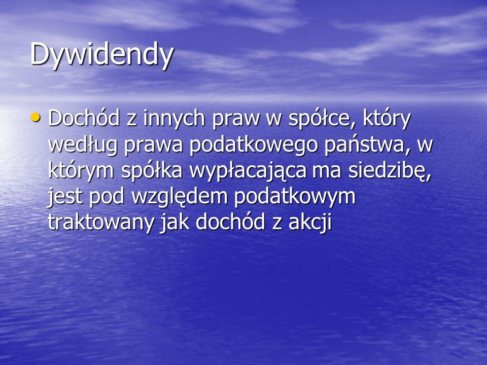 Dywidendy Dywidendy Art.10 ust.4 Art.10 ust.4 (dywidendy i zakład ) (dywidendy i zakład )