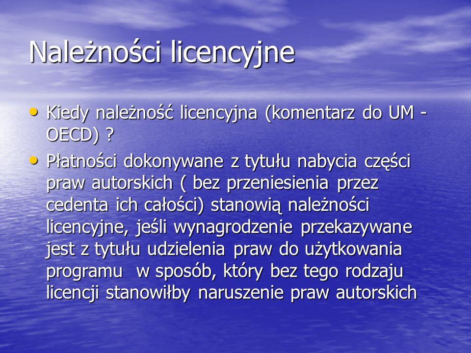 Należności licencyjne Kiedy należność licencyjna (komentarz do UM - OECD) .