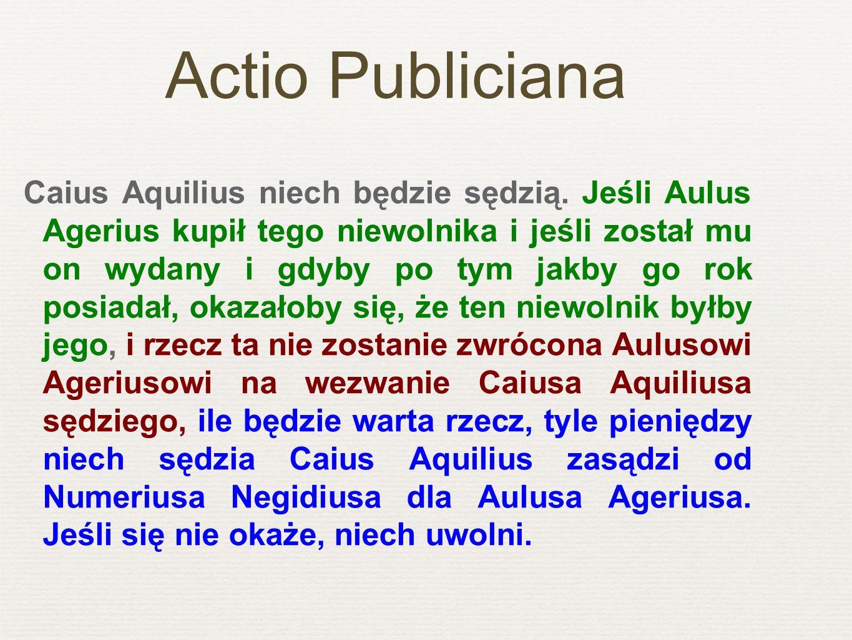 Caius Aquilius niech będzie sędzią.