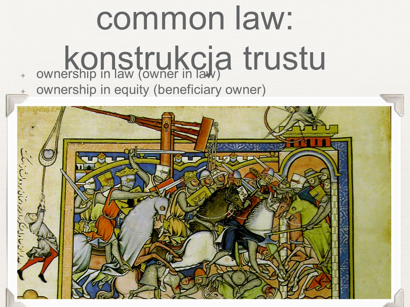common law: konstrukcja trustu ownership in law (owner in law) ownership in equity (beneficiary owner)