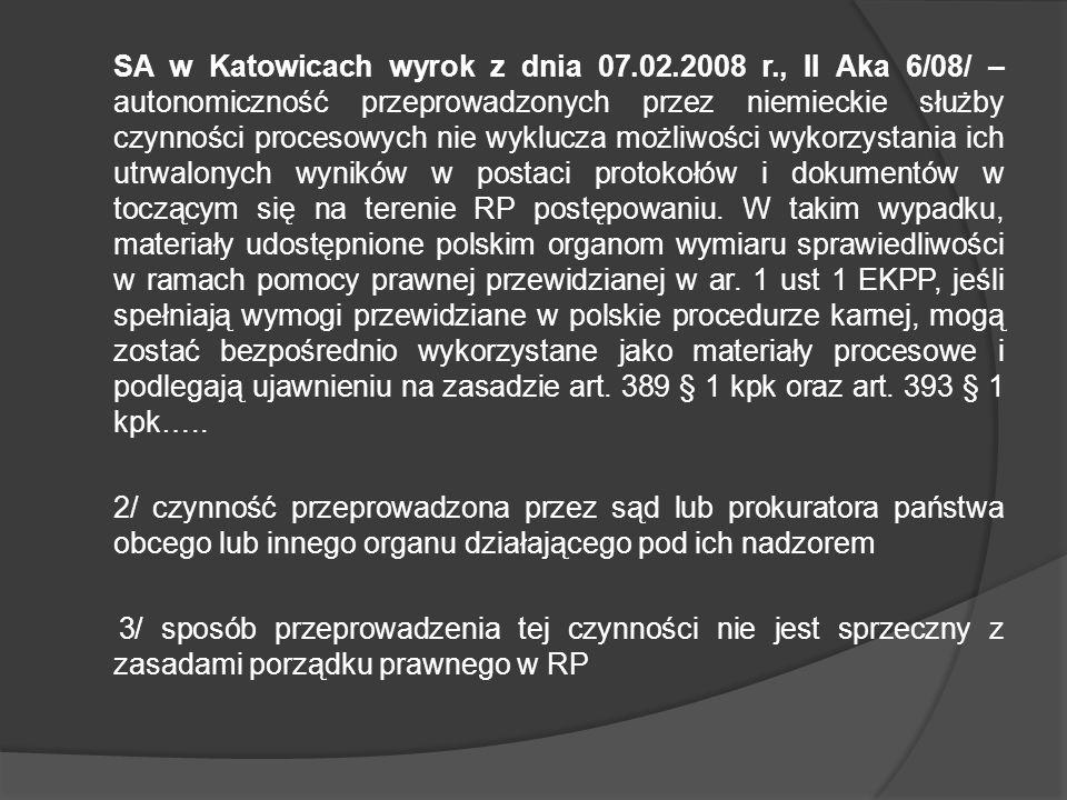 SA w Katowicach wyrok z dnia 07.02.2008 r., II Aka 6/08/ – autonomiczność przeprowadzonych przez niemieckie służby czynności procesowych nie wyklucza
