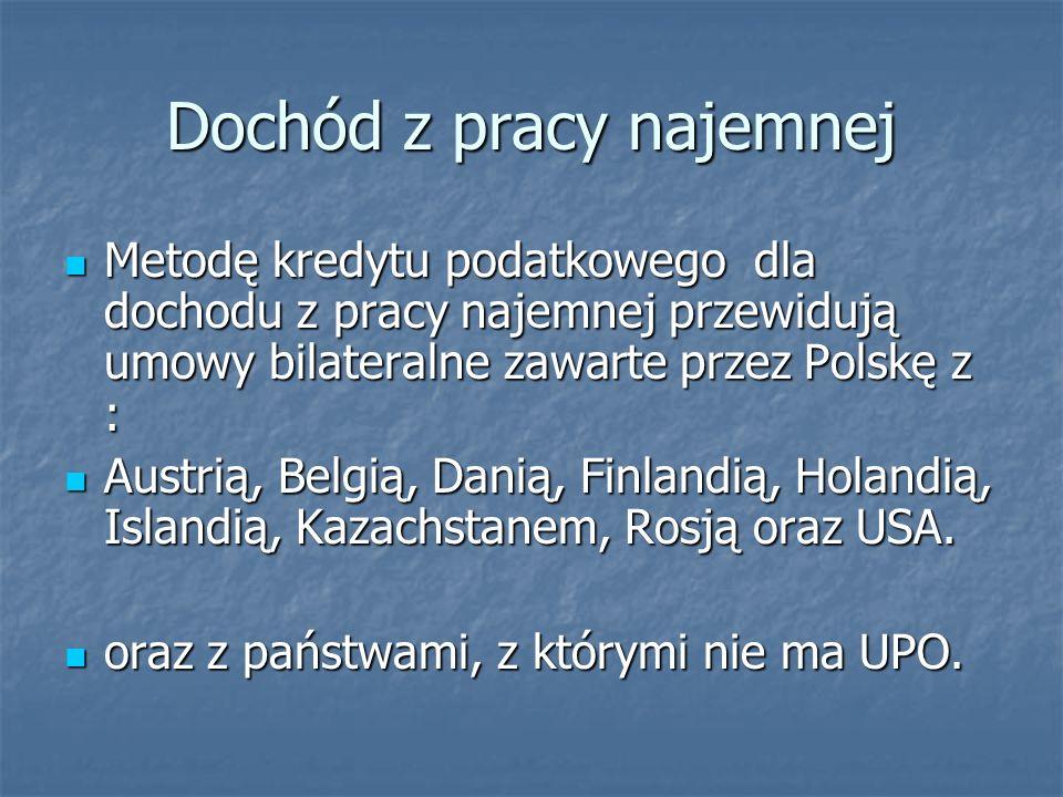 Dochód z pracy najemnej Metodę kredytu podatkowego dla dochodu z pracy najemnej przewidują umowy bilateralne zawarte przez Polskę z : Metodę kredytu p