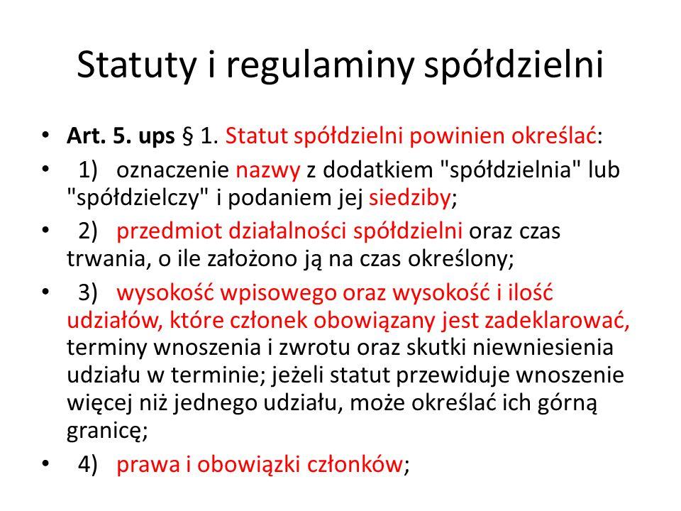 Statuty i regulaminy spółdzielni Art. 5. ups § 1. Statut spółdzielni powinien określać: 1) oznaczenie nazwy z dodatkiem