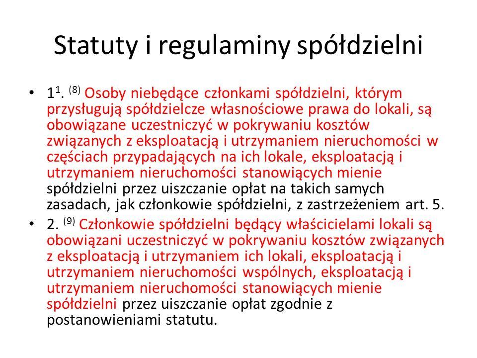 Statuty i regulaminy spółdzielni 1 1. (8) Osoby niebędące członkami spółdzielni, którym przysługują spółdzielcze własnościowe prawa do lokali, są obow