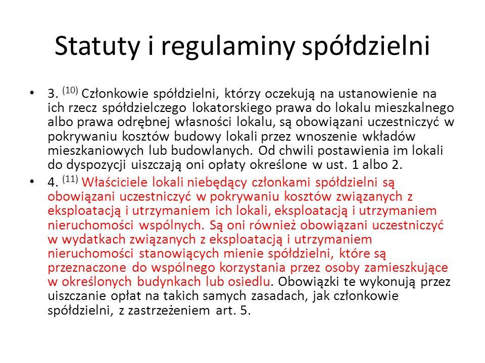 Statuty i regulaminy spółdzielni 3. (10) Członkowie spółdzielni, którzy oczekują na ustanowienie na ich rzecz spółdzielczego lokatorskiego prawa do lo