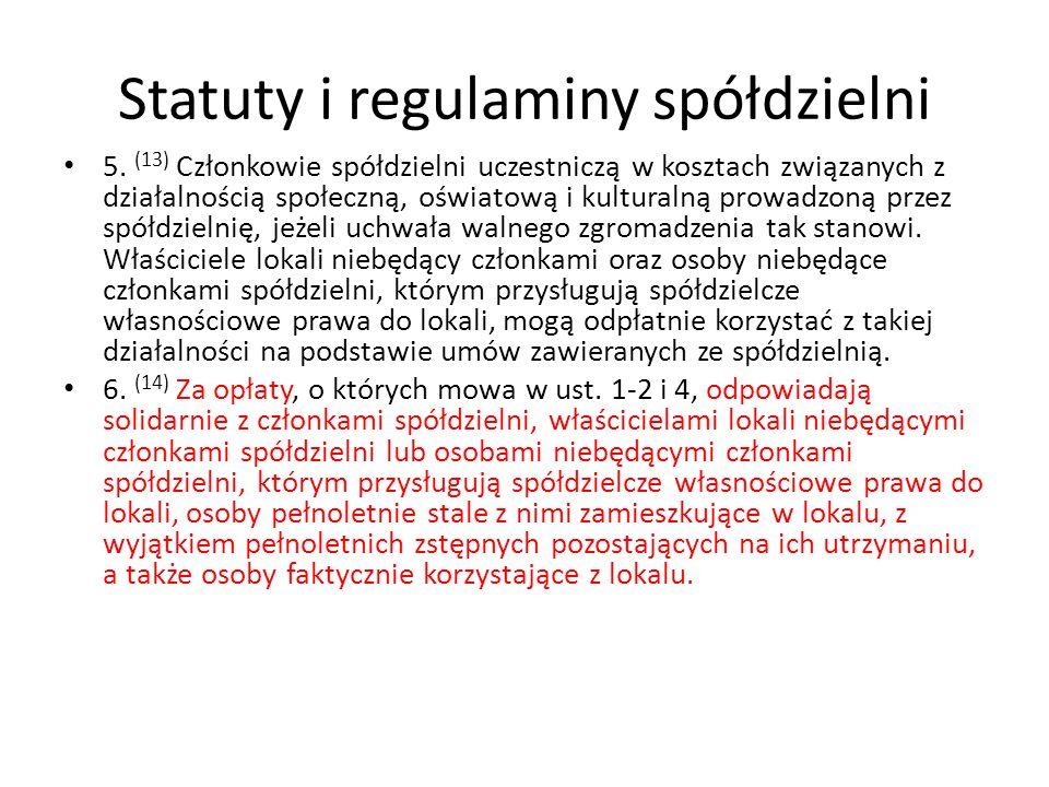 Statuty i regulaminy spółdzielni 5. (13) Członkowie spółdzielni uczestniczą w kosztach związanych z działalnością społeczną, oświatową i kulturalną pr