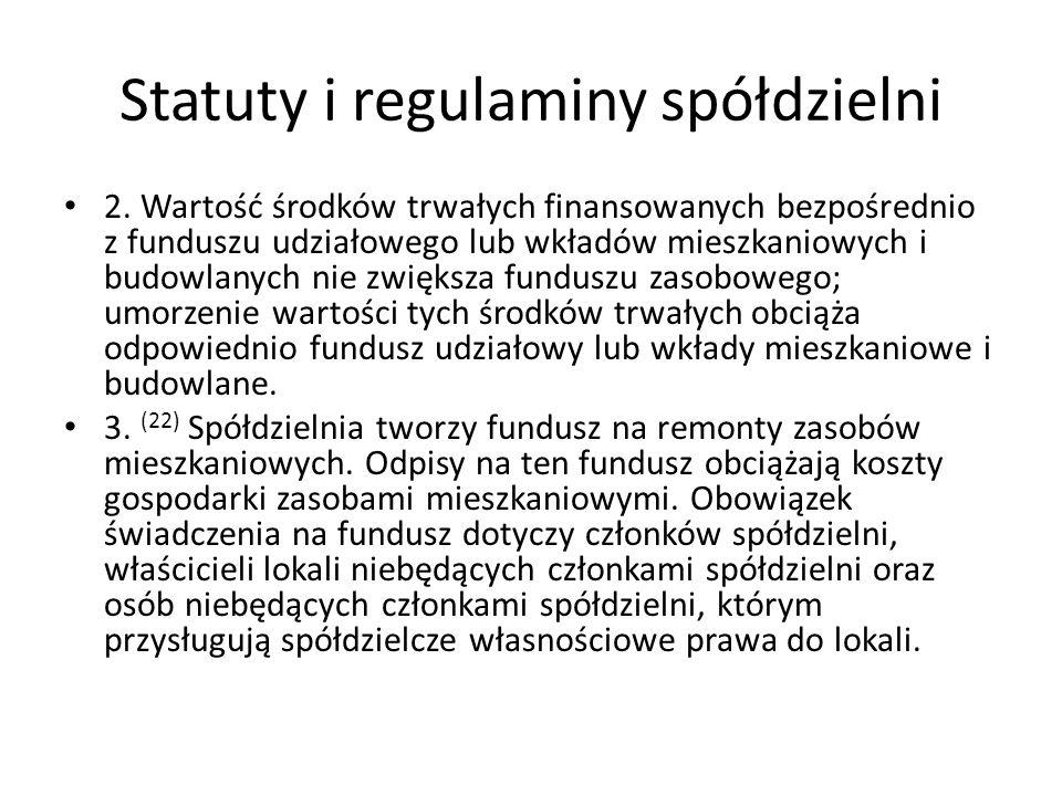 Statuty i regulaminy spółdzielni 2. Wartość środków trwałych finansowanych bezpośrednio z funduszu udziałowego lub wkładów mieszkaniowych i budowlanyc