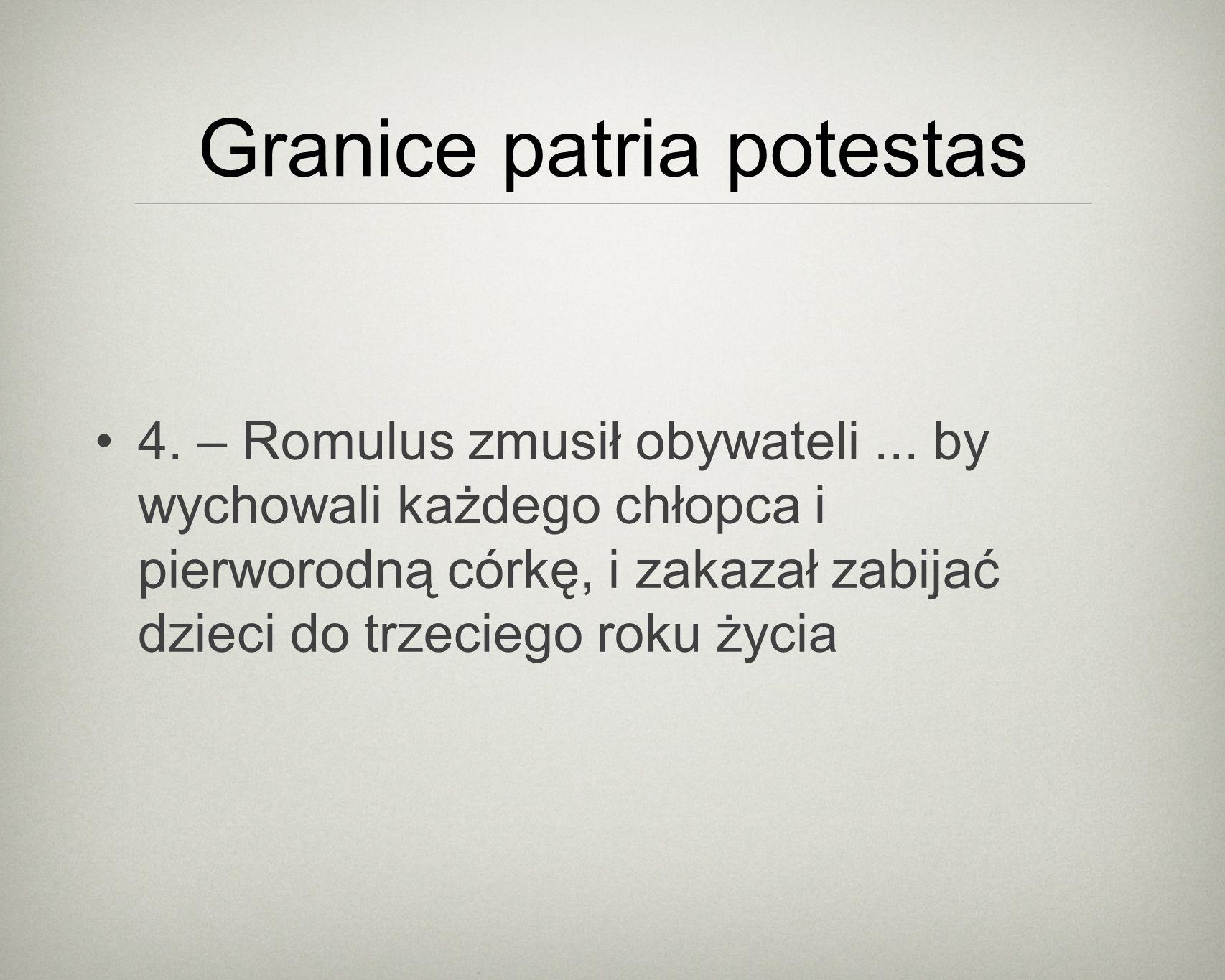 Granice patria potestas 4. – Romulus zmusił obywateli...