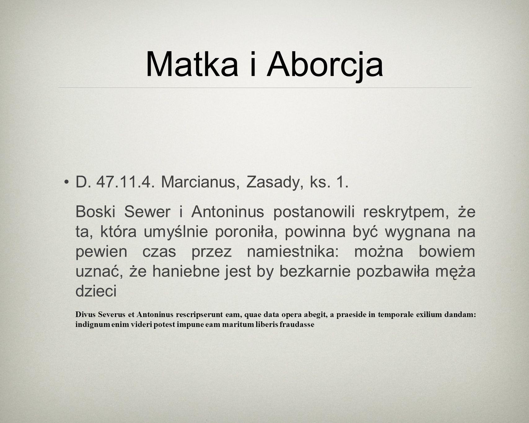 Matka i Aborcja D. 47.11.4. Marcianus, Zasady, ks.