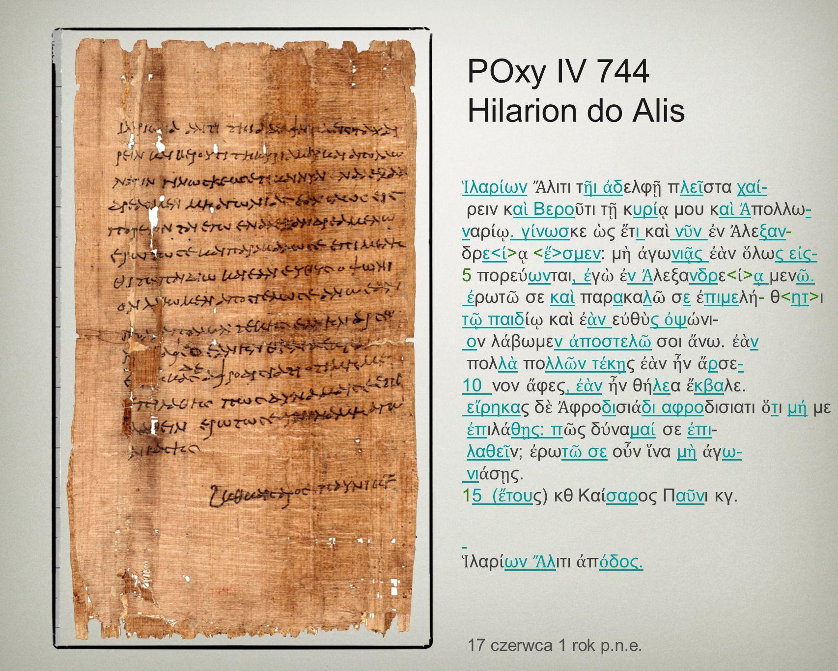 POxy IV 744 Hilarion do Alis 17 czerwca 1 rok p.n.e.